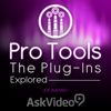Course For Pro Tools Plug-Ins Explored - ASK Video