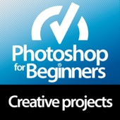 For Beginners: Photoshop Creative Projects Edition
