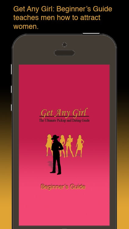 Get Any Girl: Beginner's Guide (Free Dating Guide)