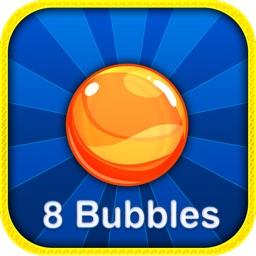 8 Bubbles