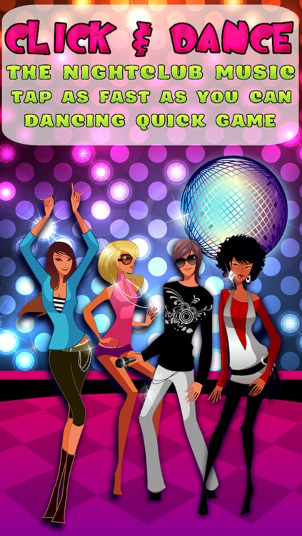Click & Dance - The Nightclub Music Tap as fast as you can Dancing quick game - Free Edition