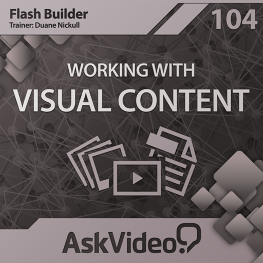 Course For Flash Builder 104 - Working with Visual Content