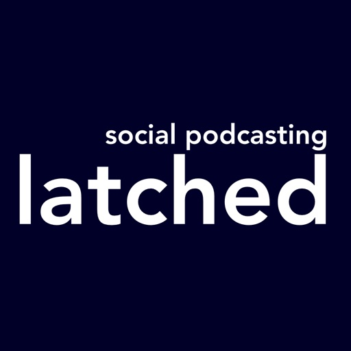 Latched - Social Podcasting & Podcast Creation iOS App