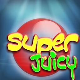 Super Juicy