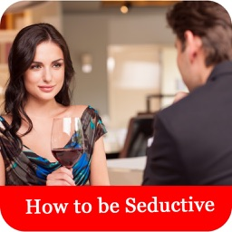 How to be Seductive - Techniques For Quick Success