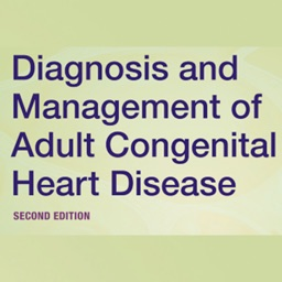Diagnosis and Management of Adult Congenital Heart Disease, 2nd Edition