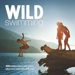 Wild Swimming Britain - 400 hidden dips in the rivers, lakes and waterfalls of England, Scotland and Wales