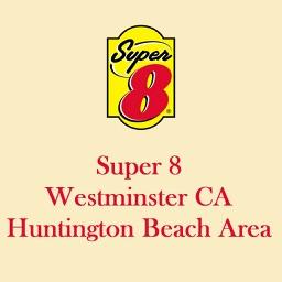 Super 8 Westminster CA/ Huntington Beach Area