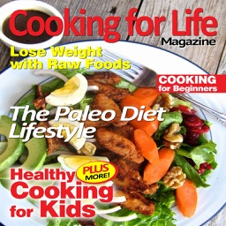 Cooking For Life Magazine - The Best New Cooking Magazine With Healthy Quick and Easy Recipes