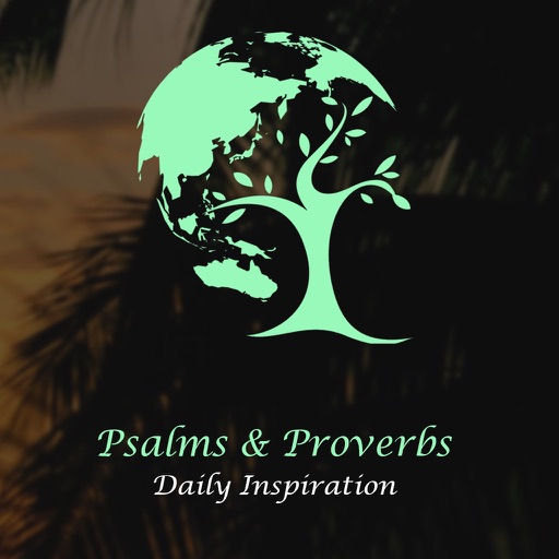 Psalms & Proverbs Daily Inspiration