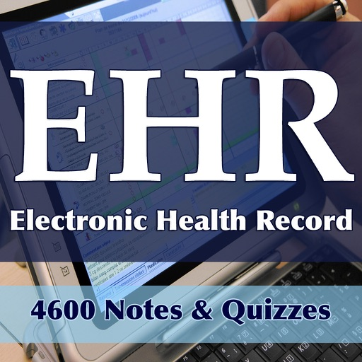Electronic Health Record (EHR) 4600 Flashcards Study Notes, Exam Prep, Terms & Quiz