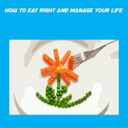 How To Eat Right And Manage Your Life+