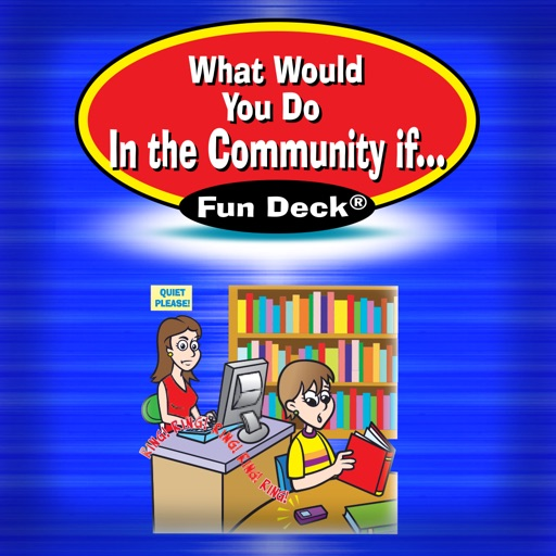 What Would You Do in the Community If ... Fun Deck