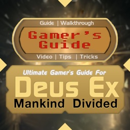 Gamer's Guide™ for Deus Ex Mankind Divided Edition