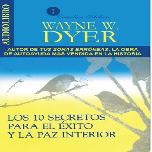 Los Diez Secretos para el Éxito y la Paz Interior