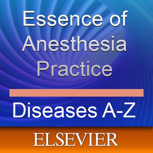 Fleisher & Roizen's Essence of Anesthesia Practice: Diseases A-Z