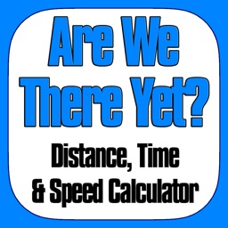Are We There Yet? - Distance, Time and Speed Calculator