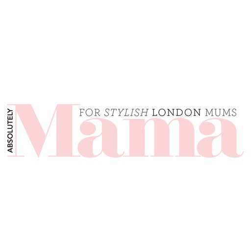 Absolutely Mama Magazine - the parenting magazine for stylish mums