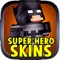 Superhero Skins For Minecraft Pocket Edition