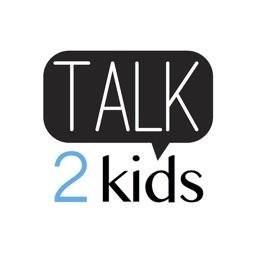 Talk2Kids