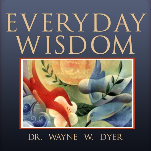 Dr. Wayne Dyer Everyday Wisdom