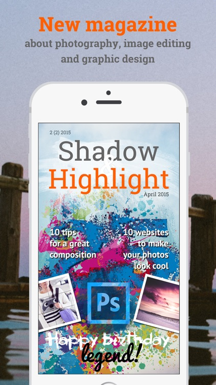 Shadow & Highlight A new magazine about Photoshop, photography, photo editing and graphical design