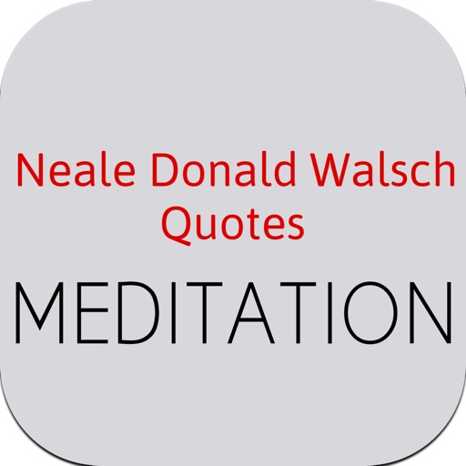 Neale Donald Walsch Quotes Meditation