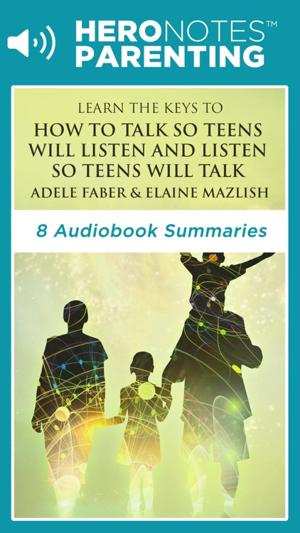 How To Talk So Teens Will Listen Summary Audiobook