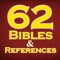 62 Bibles (Mostly English, plus other European/Asian) and 8 huge Bible references make up the included resources for this massive app