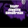 Super Juggling Slenderman