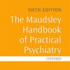 The Maudsley Handbook of Practical Psychiatry 6 Ed