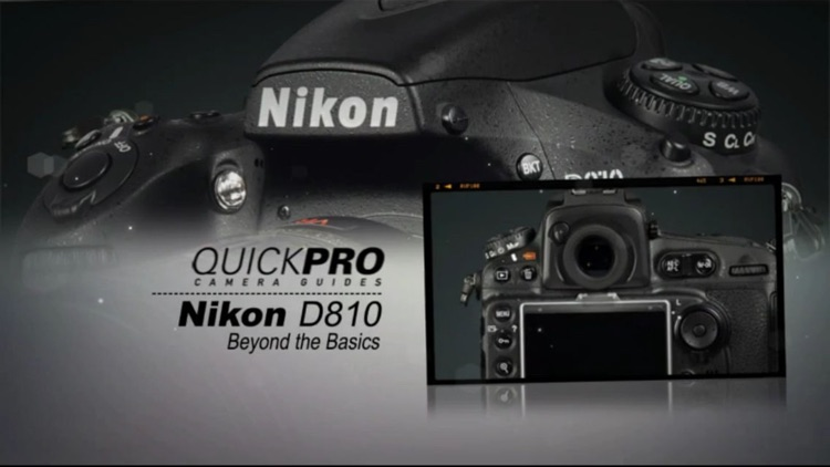 Nikon D810 Beyond the Basics from QuickPro HD screenshot-1