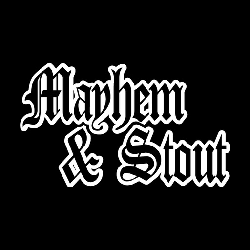 Mayhem And Stout