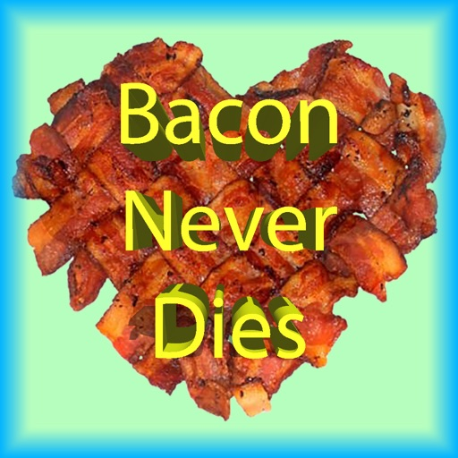 Bacon Never Dies