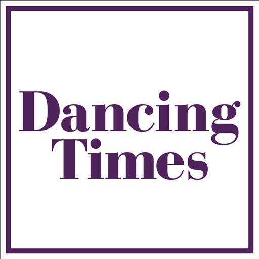 Dancing Times - Britain's Leading Dance Monthly