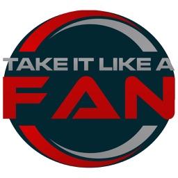 Take It Like A Fan