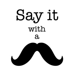Say it with a Moustache