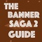 """We are presenting a """"Ultimate Guide for Banner Saga 2"""" that will help you live and prosper in the Sprite world of Banner saga"""