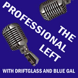 The Professional Left Blog, Podcast, Radio, Politics and Political Commentary