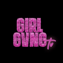 GIRLGVNGtv by FAIRY VIBEMOTHER🧚🏽 ♀️ on Apple Music