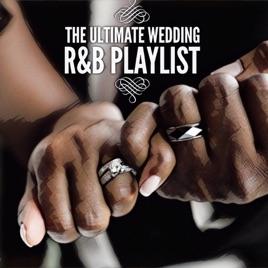 Rb Wedding Songs.The Ultimate Wedding R B Playlist Dopeassplaylists By Bree On