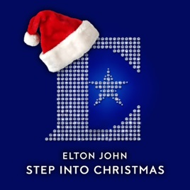 Step Into Christmas.Elton John Step Into Christmas By Hits On Apple Music