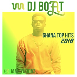 GHANA TOP HITS - 2018 (Afrobeats | HipLife | HighLife