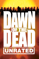 Dawn of the Dead (Unrated) [2004]