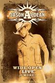 Jason Aldean: Wide Open - Live & More!