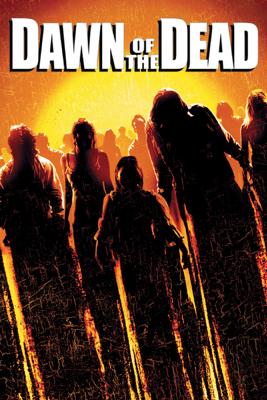 Dawn of the Dead (2004) - Zack Snyder