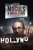 Moguls & Movie Stars: A History of Hollywood, Vol. 2