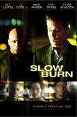 Slow Burn (2005)