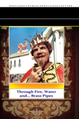 Through Fire, Water and… Brass Pipes