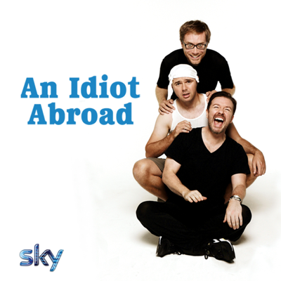 An Idiot Abroad - An Idiot Abroad